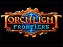 Torchlight RPG se vrací! Podívejte se na Torchlight: Frontiers